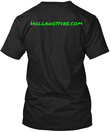 Hollahotfire.Com Black T-Shirt Back
