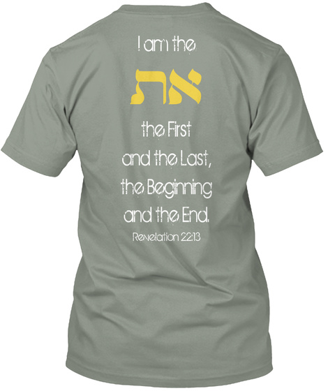I Am The First And The Last, The Beginning And The End Revelation 2213 Grey T-Shirt Back
