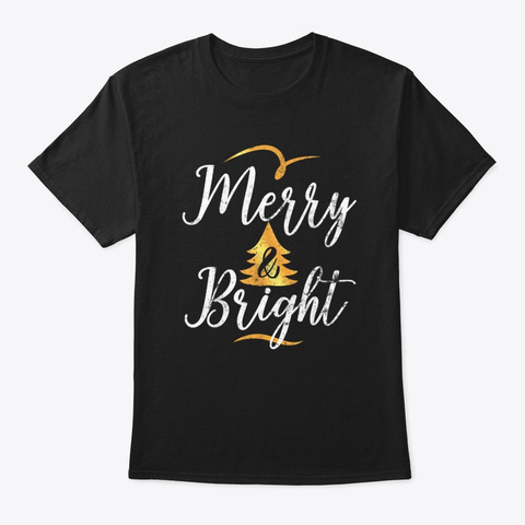 Happy Christmas Holiday Merry And Bright Black T-Shirt Front