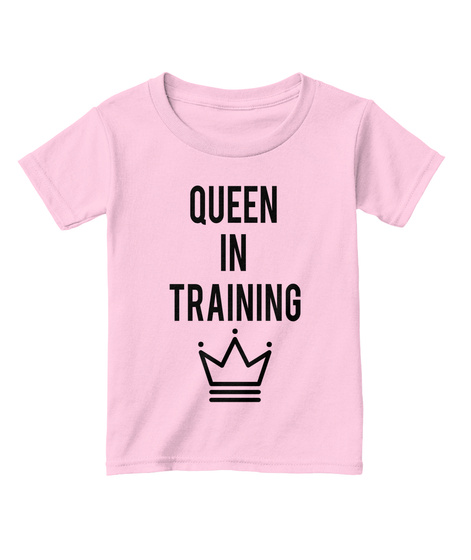 Queen In Training Light Pink  T-Shirt Front