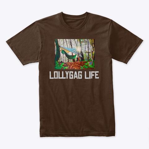 Lolly Gag Life Shirt Dark Chocolate T-Shirt Front