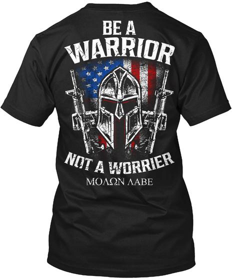 Be A Warrior Not A Worrier Mon Abe Black T-Shirt Back