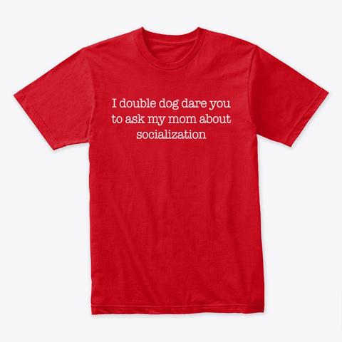 I Double Dog Dare You Homeschool Shirt Red T-Shirt Front