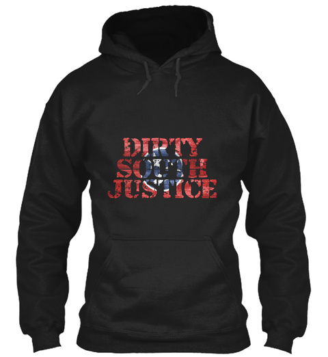 Dirty South Justice Black Sweatshirt Front