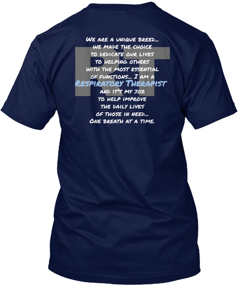 Rt We Are A Unique Breed...  We Made The Choice To Dedicate Our Lives To Helping Others With The Most Essential Of... Navy T-Shirt Back