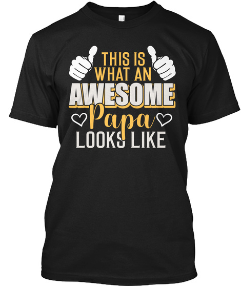 Awesome Papa Fathers Day T Shirts Black T-Shirt Front