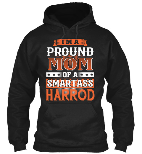 Proud Mom Of A Smartass Harrod. Customizable Name Black T-Shirt Front