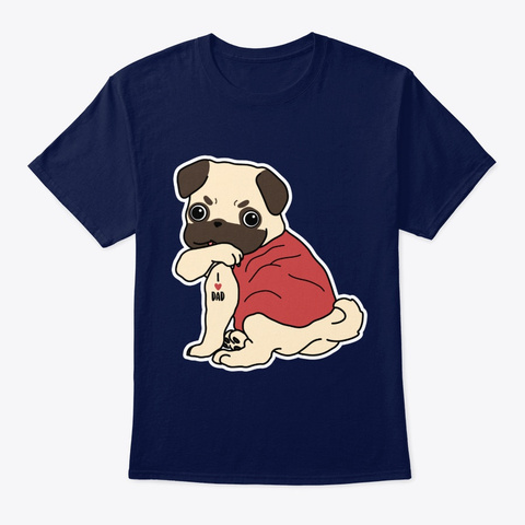 Dog Pug Dog Tattoo I Love Dad Navy T-Shirt Front
