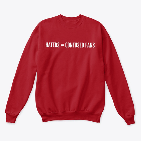 Haters = Confused Fans Deep Red  T-Shirt Front