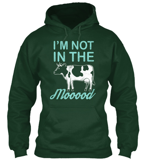 I'm Not In The Mooood Forest Green T-Shirt Front