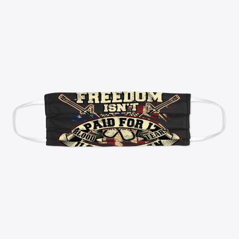 Freedon Is Not Free! 2 Black T-Shirt Flat