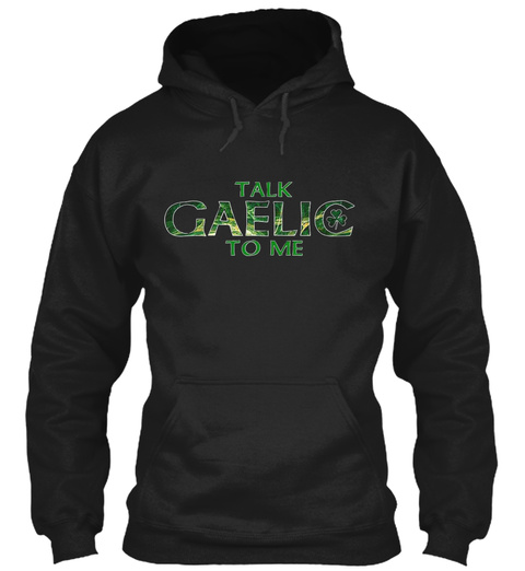 Talk Gaelic To Me Black T-Shirt Front