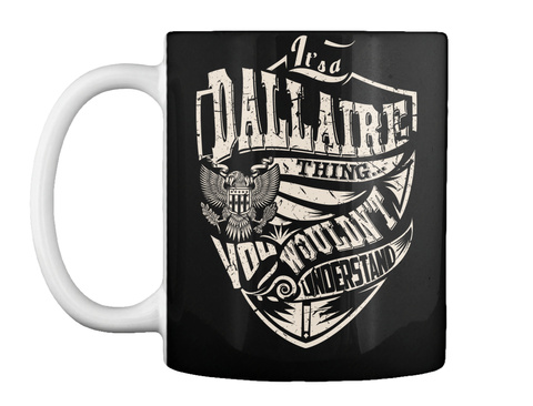 Mug   It's A Dallaire Thing Black T-Shirt Front