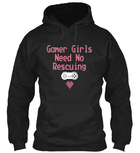 Gamer Girls Need No Rescuing  Black T-Shirt Front