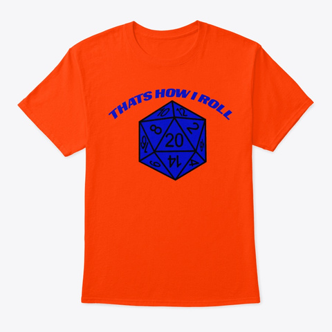 20 Sided Dice That's How I Roll Shirt Orange T-Shirt Front