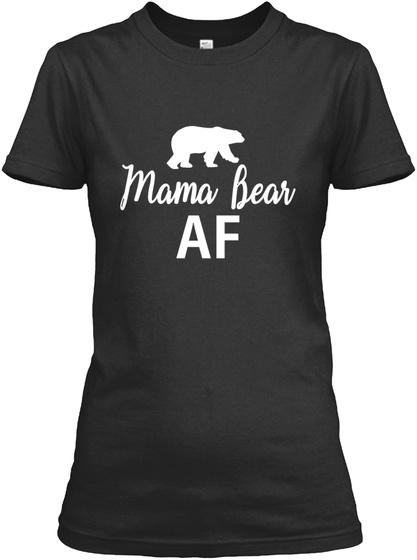 Mama Bear Af Shirts Black T-Shirt Front