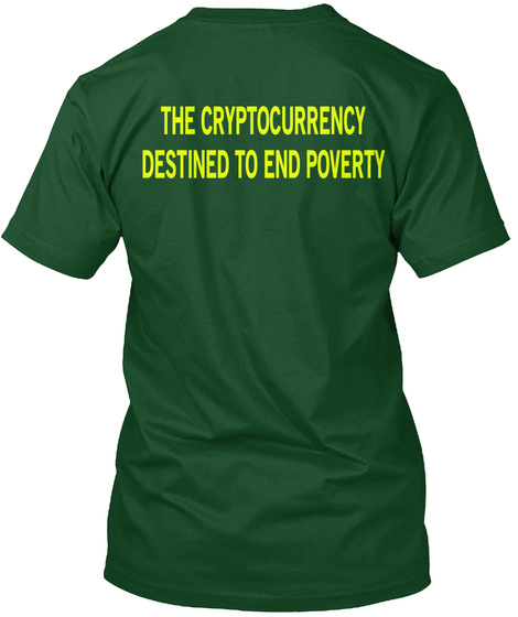 The Cryptocurrency Destined To End Poverty Deep Forest T-Shirt Back