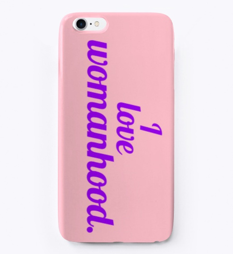 'i Love Womanhood.' Accessories Pink T-Shirt Front
