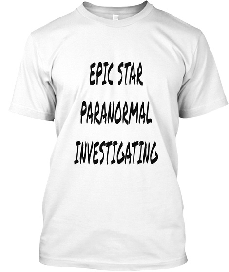 Epic Star Paranormal Investigating White T-Shirt Front