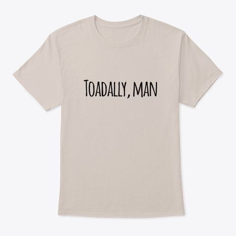Toadally, Man Sand T-Shirt Front
