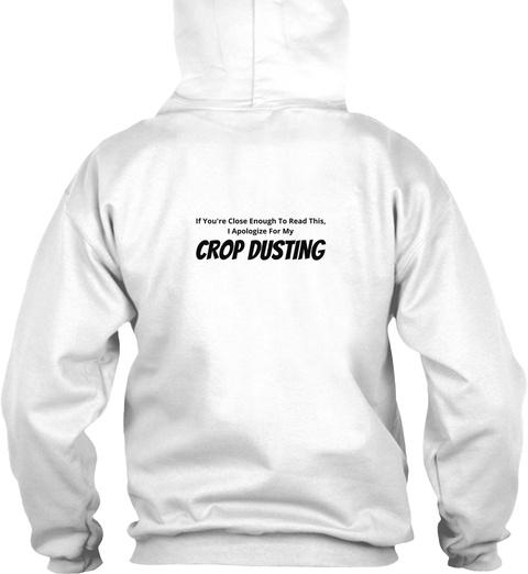 """Crop Dusting"" Apology (Printed On Back) White Sweatshirt Back"