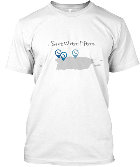 I Sent Water Filters White áo T-Shirt Front