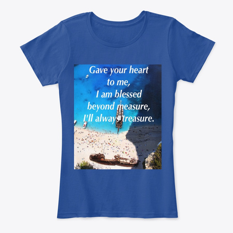Gave Your Heart To Me Deep Royal  T-Shirt Front