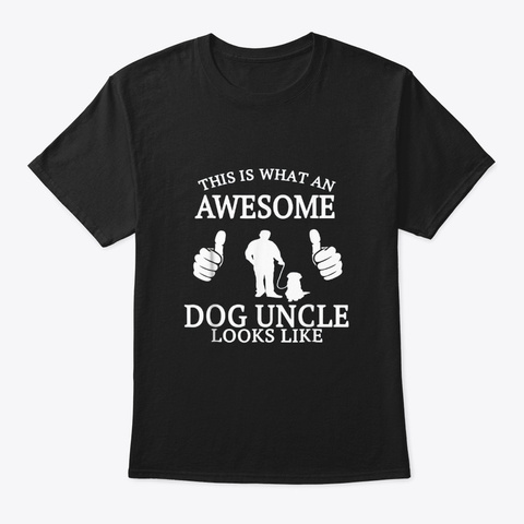 Dog Uncle For Animal Lover Funny Awesome Black T-Shirt Front