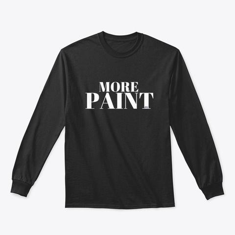 More Paint Black T-Shirt Front