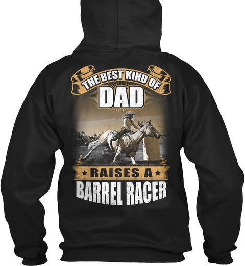 The Best Kind Of Dad Raises A Barrel Racer Black T-Shirt Back