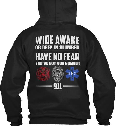 Wide Awake Or Deep In Slumber Have No Fear You've Got Your Number Ems 911 Black T-Shirt Back