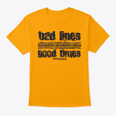 Bad Lines Good Times Gold T-Shirt Front