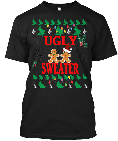 Ugly Christmas Sweater T Shirt Black T-Shirt Front