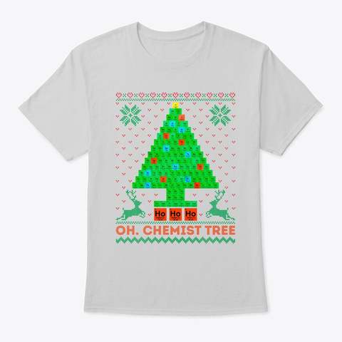 Oh Chemistry Tree Ugly Christmas Sweater Light Steel T-Shirt Front