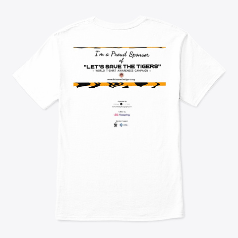 Lets Save The Tigers   Orange Paw White T-Shirt Back