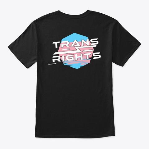 Trans Rights Black T-Shirt Back