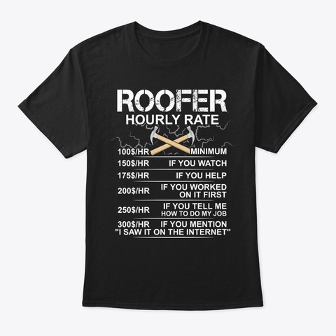 Funny Roofer Gift, Hourly Rate Black T-Shirt Front