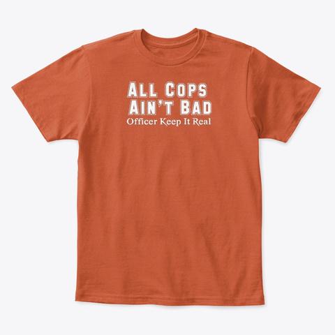All Cops Ain't Bad Apparel Deep Orange  T-Shirt Front