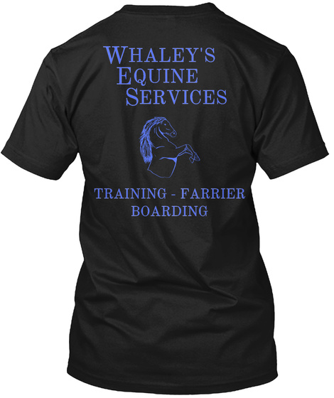 Whaley's Equine Services Training   Farrier Boarding Black T-Shirt Back