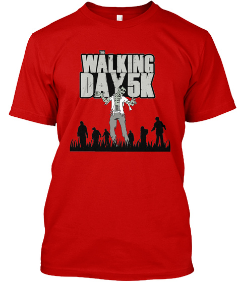 The Walking Day 5 K  Classic Red T-Shirt Front