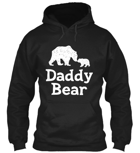 Daddy Bear Fathers Day Dad Gift Black T-Shirt Front