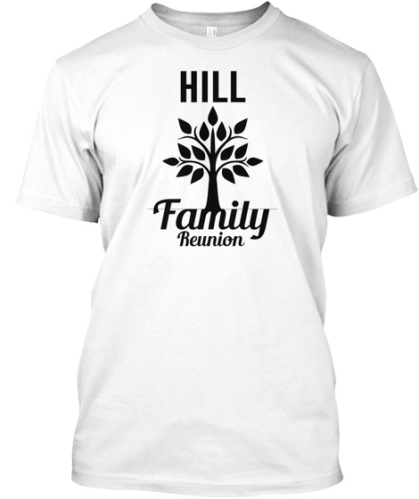 Hill Family Reunion White T-Shirt Front