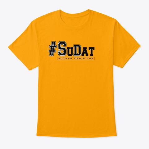 Su Dat (Black) Apparel Gold T-Shirt Front