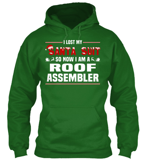I Lost My Santa Suit So Now I Am A Roof Assembler Irish Green T-Shirt Front
