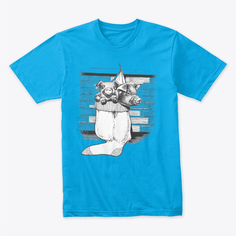 Pigs In The Sock Turquoise T-Shirt Front