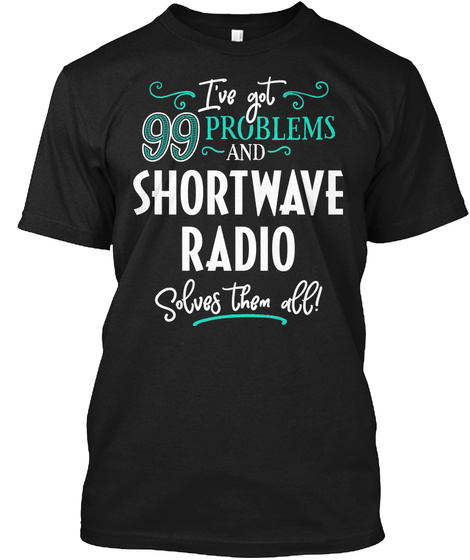 Funny Shortwave Radio Gift For Men And Women  Black T-Shirt Front