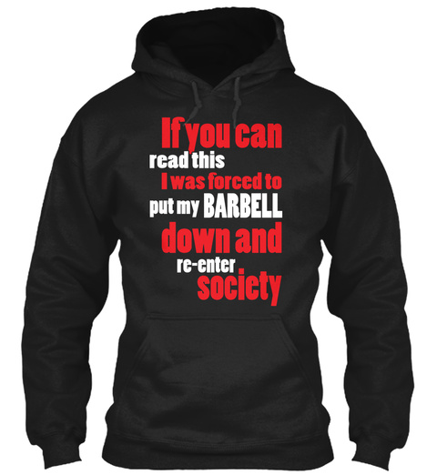 If You Can Read This I Was Forced To Put My Bareball Down And Re Enter Society Black T-Shirt Front