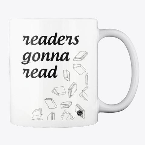 """Readers Gonna Read"" Mug White T-Shirt Back"