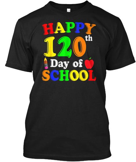 Happy 120th Day Of School Teacher &Amp; Stud Black T-Shirt Front