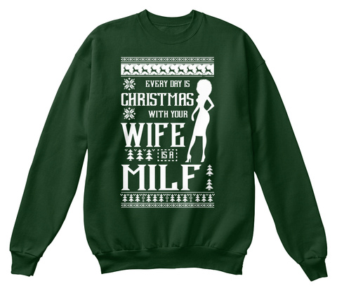 Every Day Is Christmas With Your Wife Milf Deep Forest  T-Shirt Front